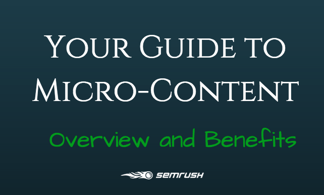Your Guide to Micro-Content: Overview and Benefits