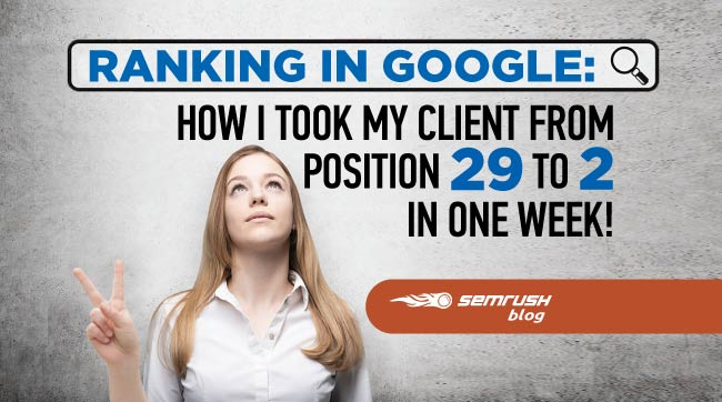 Ranking in Google: How I Took My Client from Position 29 to 2 in One Week!