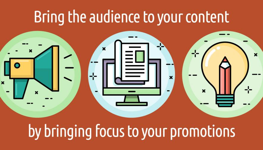 How to Leverage a Content Promotion Strategy for Better Results and Higher ROI