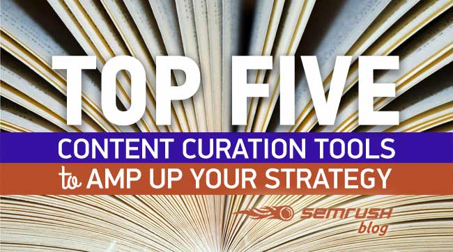 Top 5 Content Curation Tools to Amp Up Your Strategy