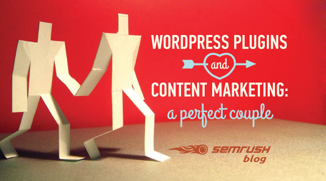 WordPress Plugins and Content Marketing: A Perfect Couple