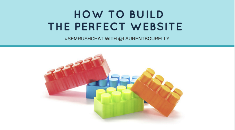 How to Build the Perfect Website #semrushchat
